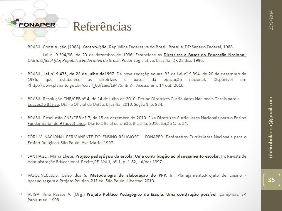 Referências BRASIL. Constituição (1988). Constituição: República Federativa do Brasil. Brasília, DF: Senado Federal, 1988.