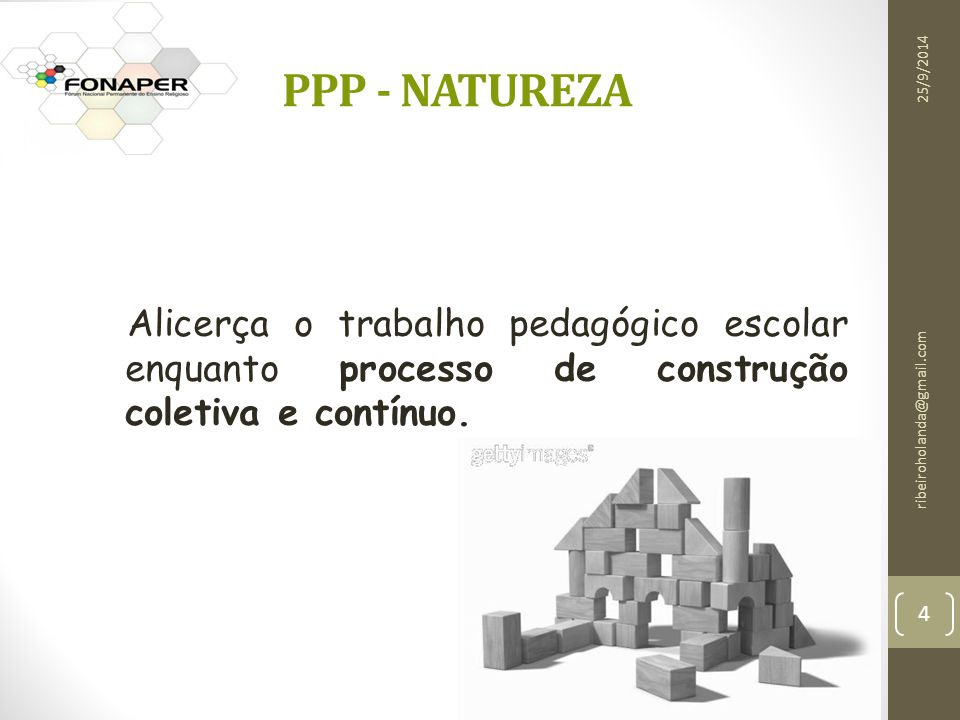 PPP - NATUREZA 02/04/2017. Alicerça o trabalho pedagógico escolar enquanto processo de construção coletiva e contínuo.