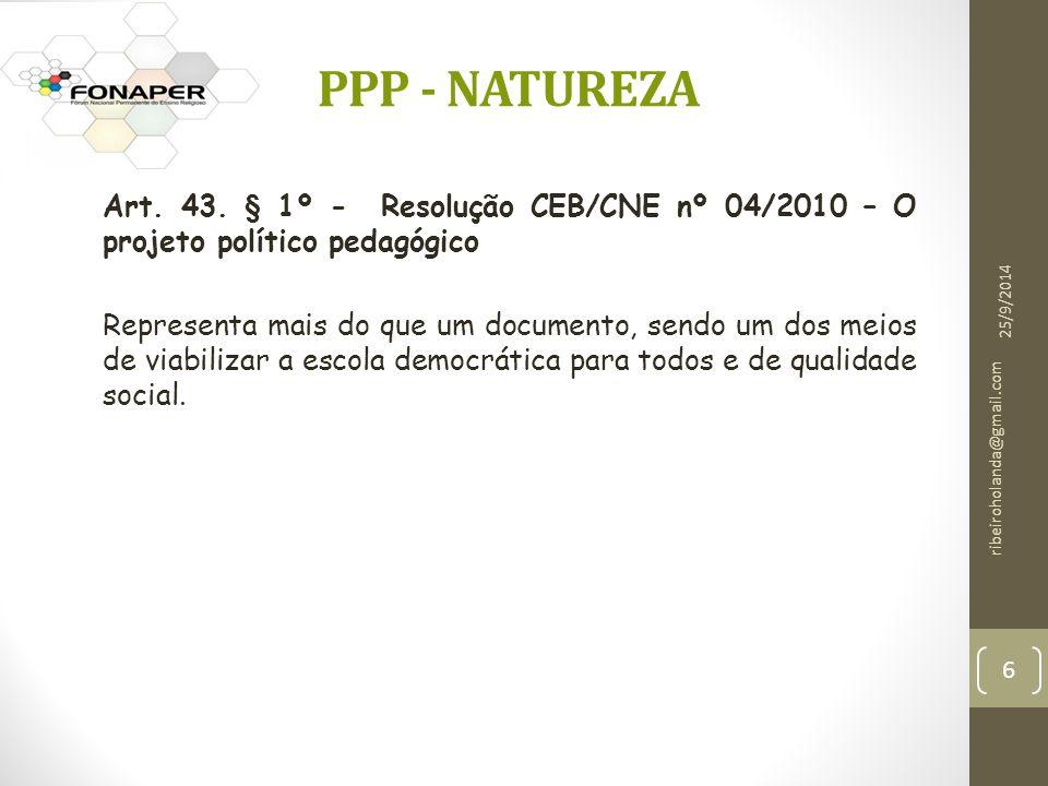 PPP - NATUREZA Art. 43. § 1º - Resolução CEB/CNE nº 04/2010 – O projeto político pedagógico.