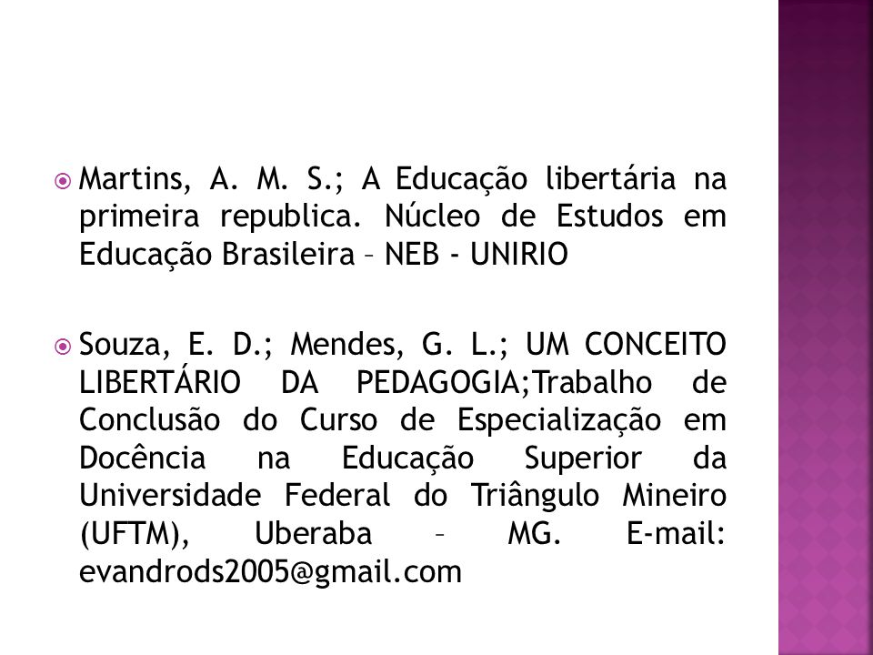 Martins, A. M. S. ; A Educação libertária na primeira republica