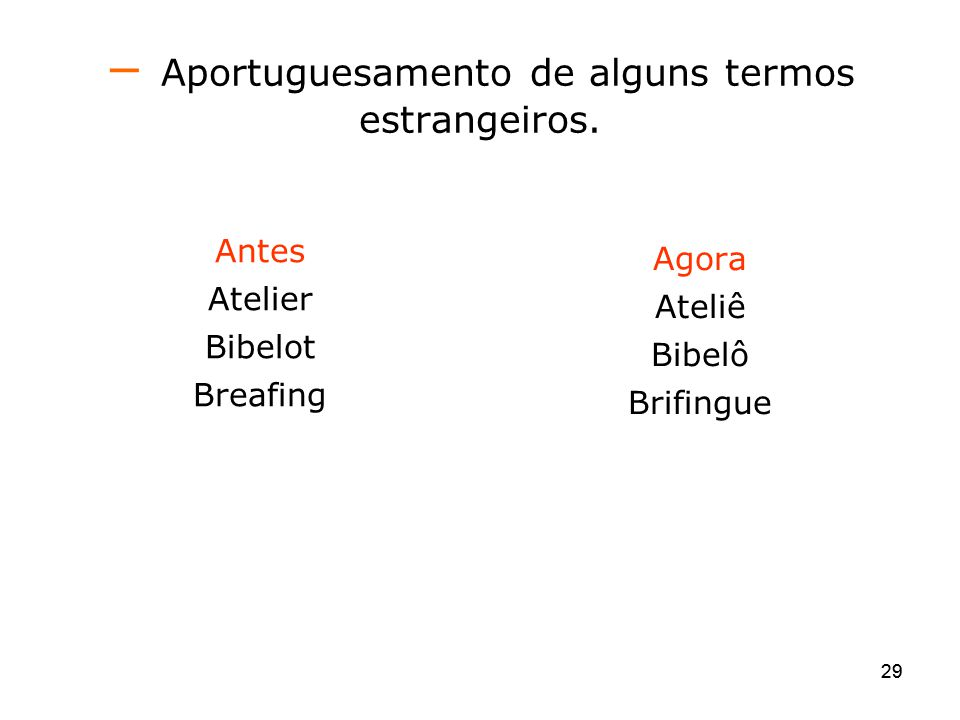 Aportuguesamento de alguns termos estrangeiros.