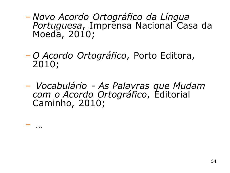 O Acordo Ortográfico, Porto Editora, 2010;