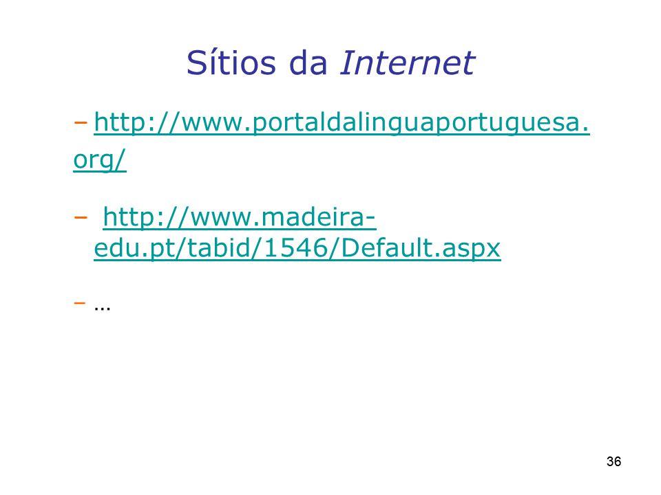 Sítios da Internet http://www.portaldalinguaportuguesa. org/