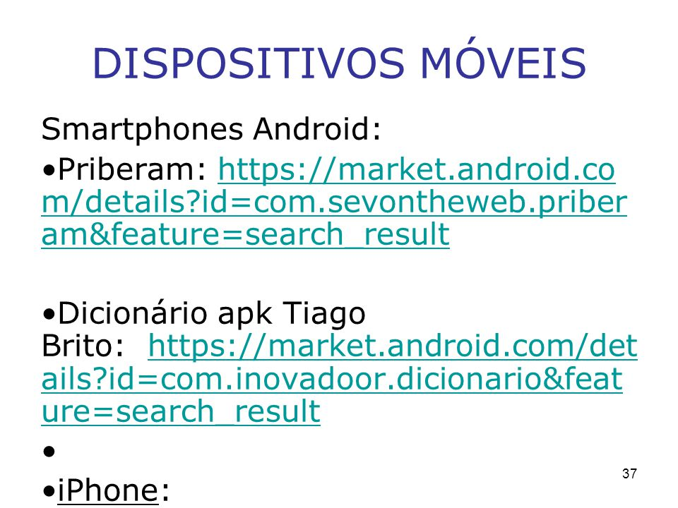 DISPOSITIVOS MÓVEIS Smartphones Android: