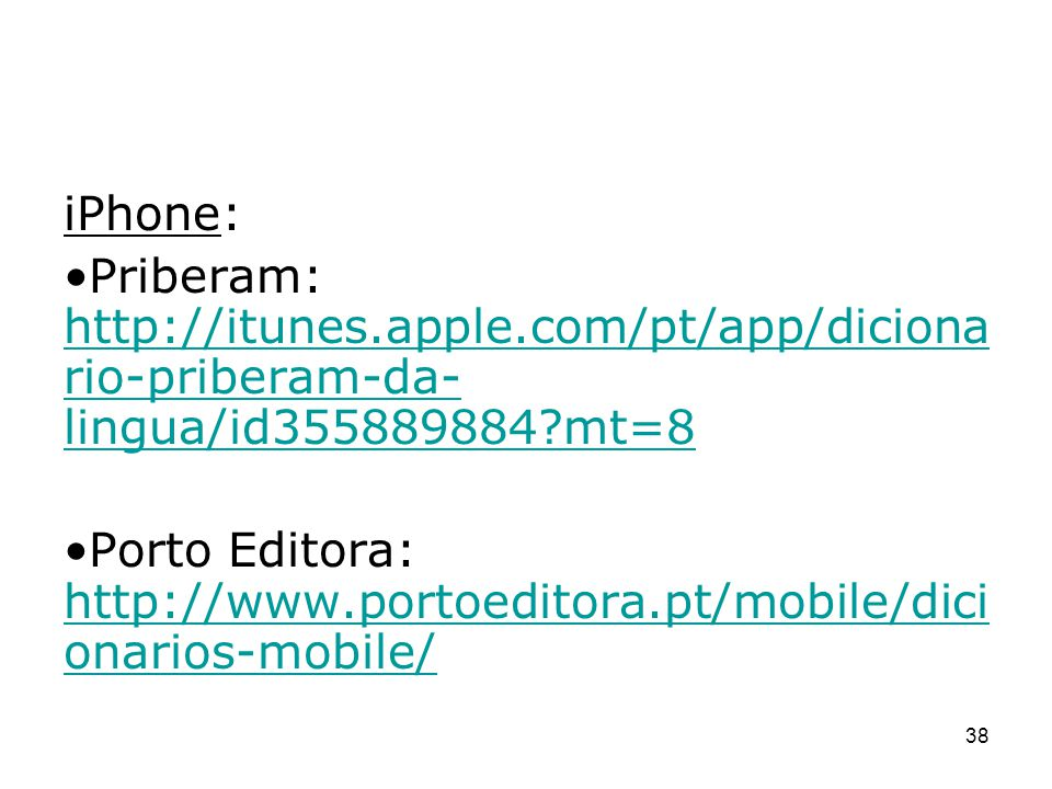 iPhone: Priberam: http://itunes.apple.com/pt/app/dicionario-priberam-da-lingua/id355889884 mt=8.