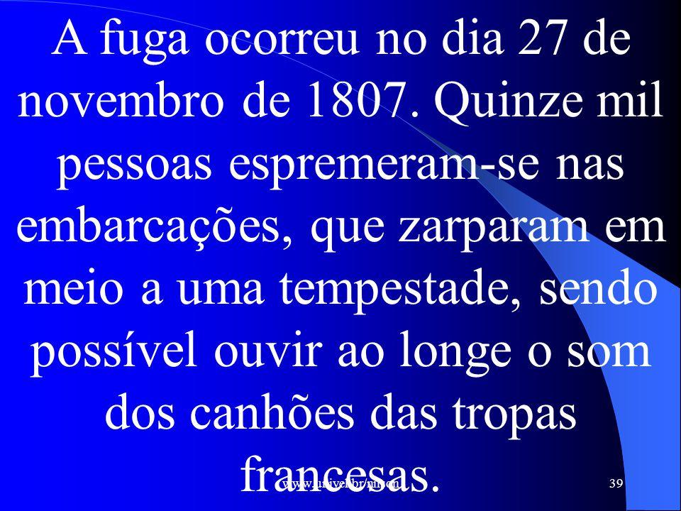 A fuga ocorreu no dia 27 de novembro de 1807