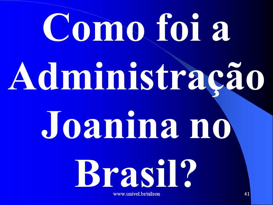 Como foi a Administração Joanina no Brasil
