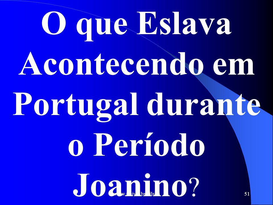 O que Eslava Acontecendo em Portugal durante o Período Joanino