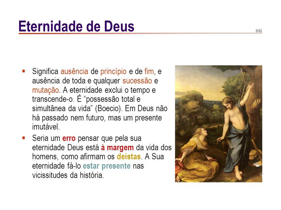 Imutabilidade de Deus A eternidade, entendida como plenitude de vida, está ligada ao conceito.