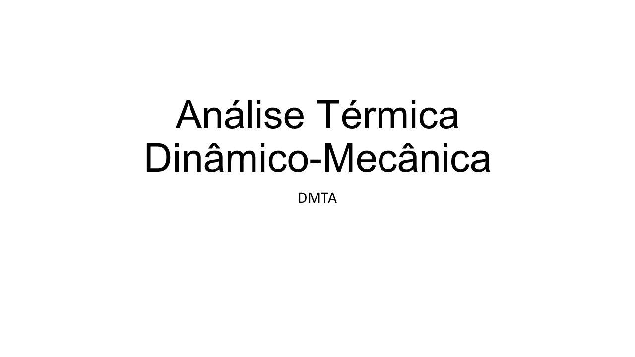 Análise Térmica Dinâmico-Mecânica