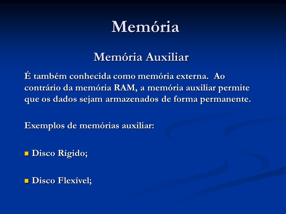 Memória Memória Auxiliar