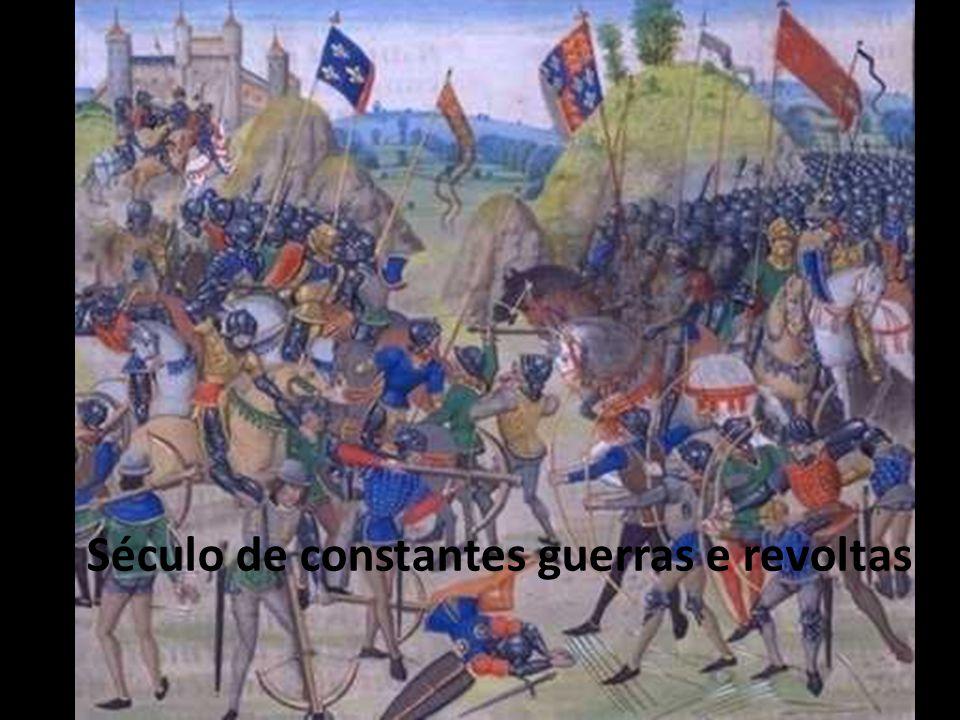 Século de constantes guerras e revoltas