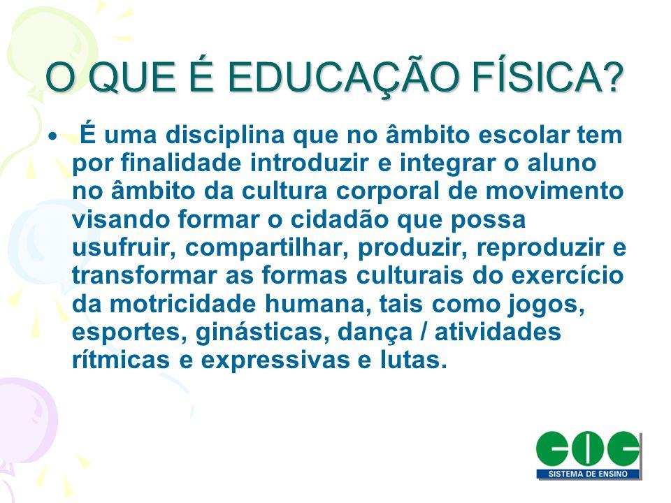 O QUE É EDUCAÇÃO FÍSICA
