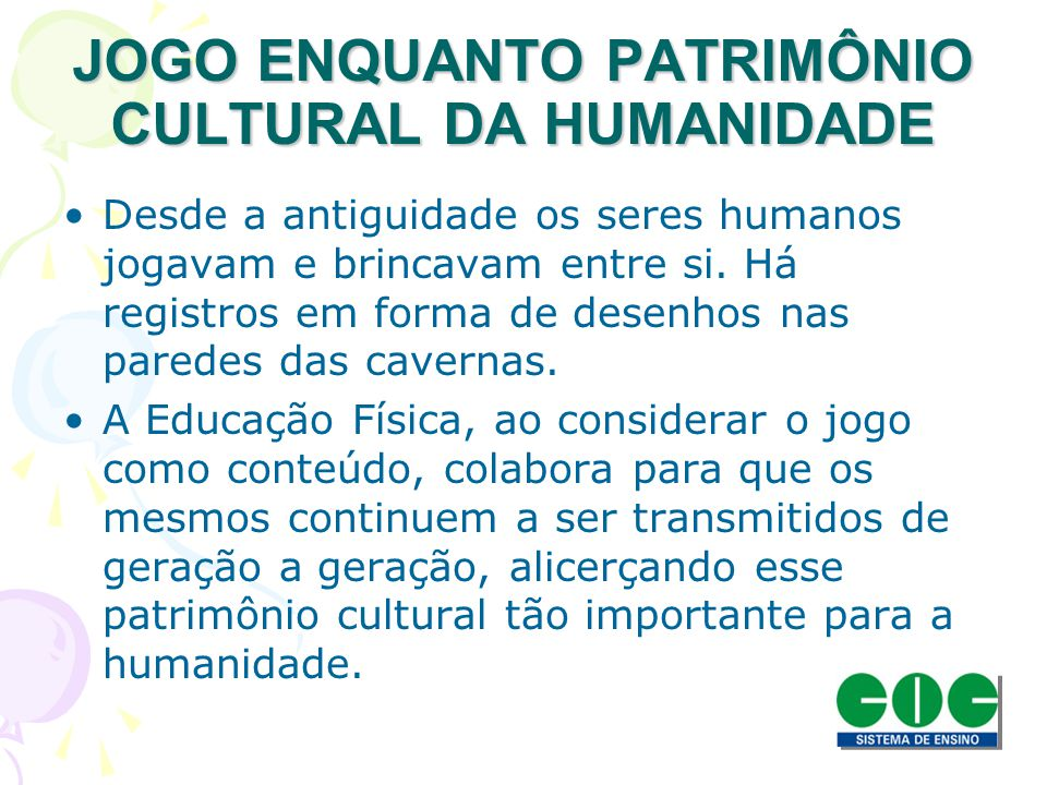 JOGO ENQUANTO PATRIMÔNIO CULTURAL DA HUMANIDADE