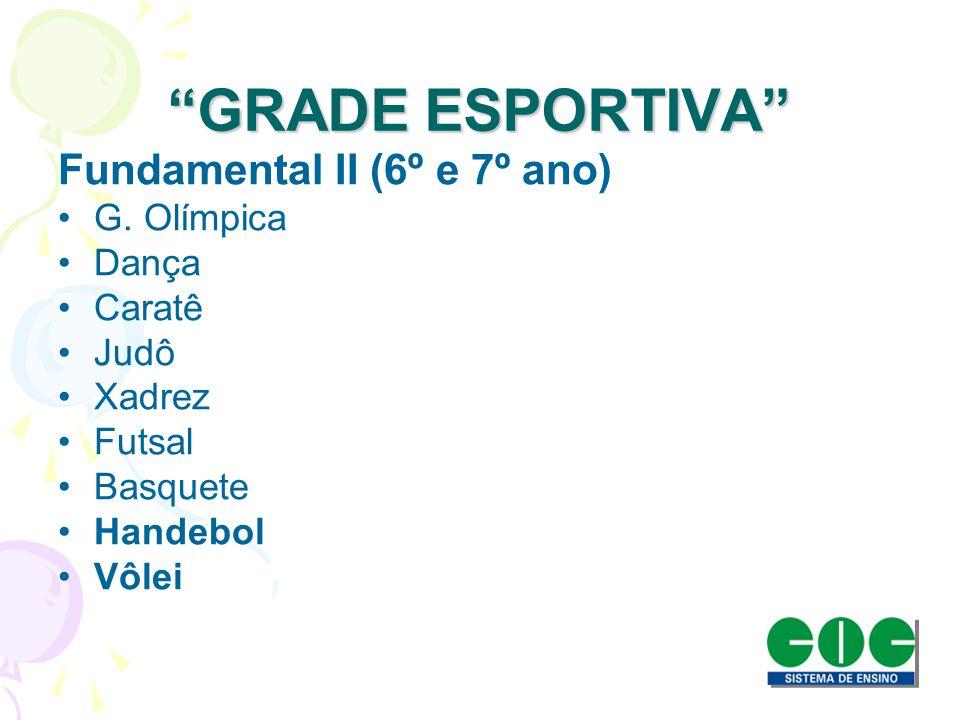 GRADE ESPORTIVA Fundamental II (6º e 7º ano) G. Olímpica Dança