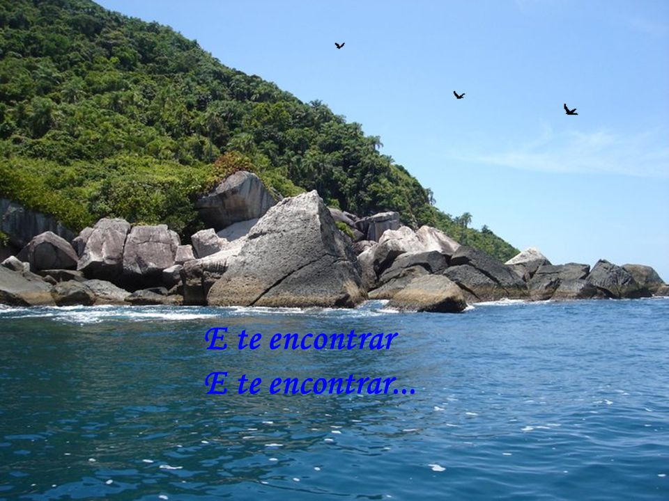 E te encontrar E te encontrar...