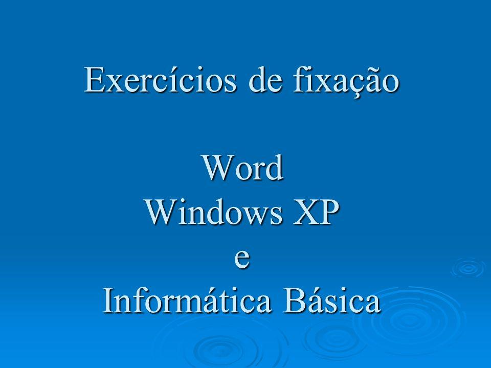 Exercícios de fixação Word Windows XP e Informática Básica