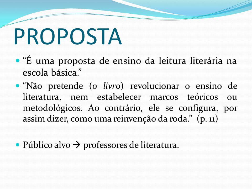 PROPOSTA É uma proposta de ensino da leitura literária na escola básica.