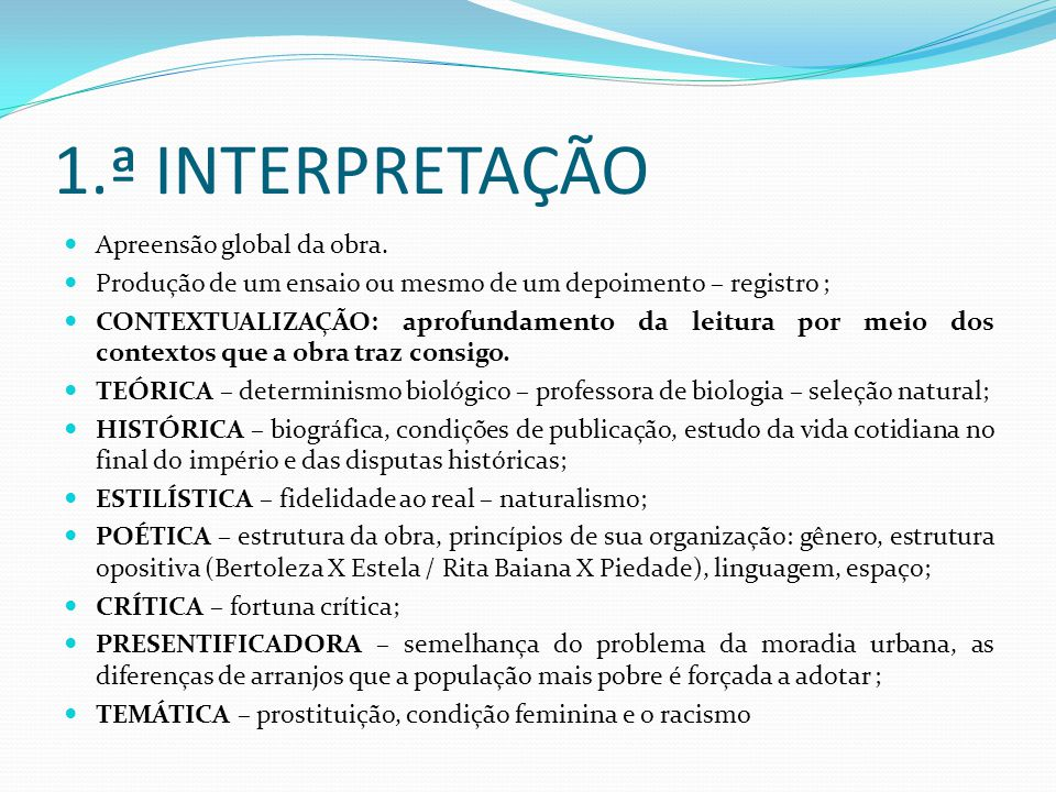 1.ª INTERPRETAÇÃO Apreensão global da obra.