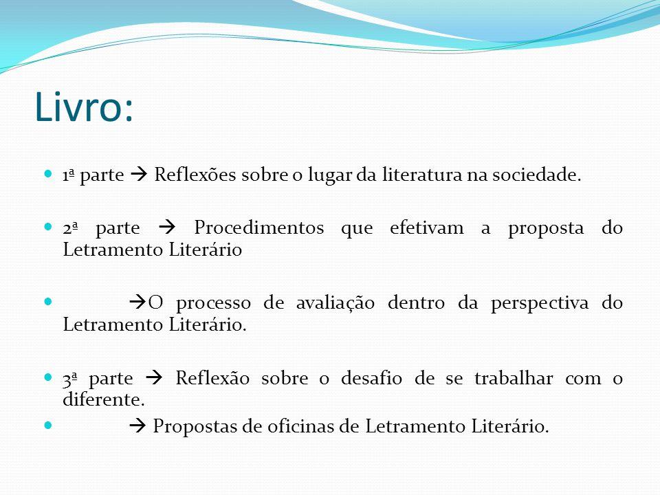 Livro: 1ª parte  Reflexões sobre o lugar da literatura na sociedade.