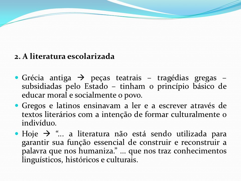 2. A literatura escolarizada