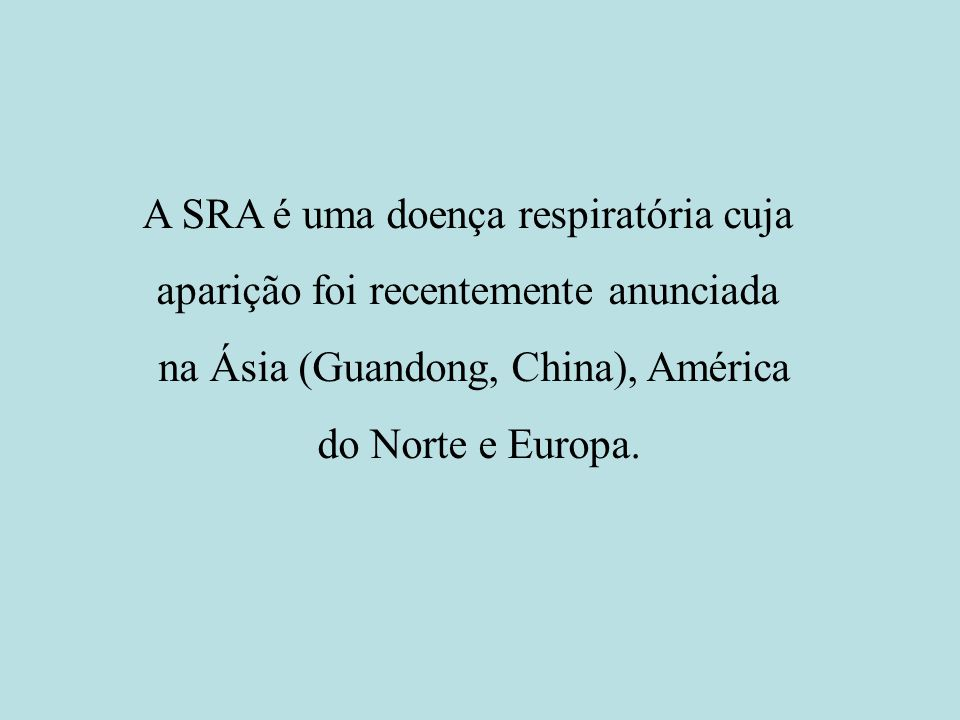 A SRA é uma doença respiratória cuja