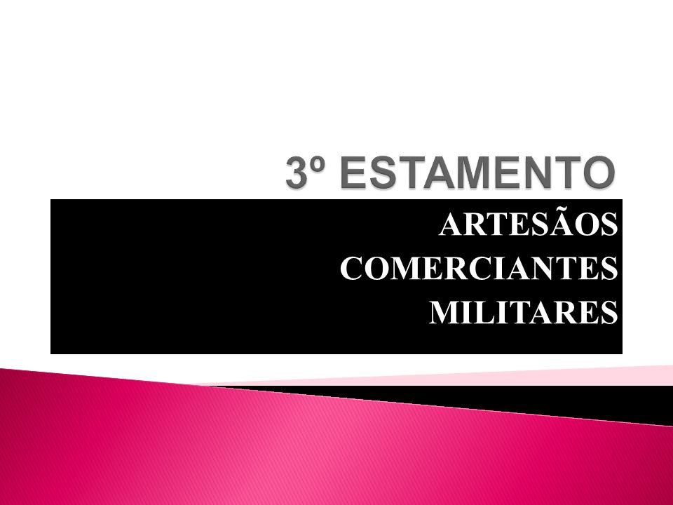 ARTESÃOS COMERCIANTES MILITARES