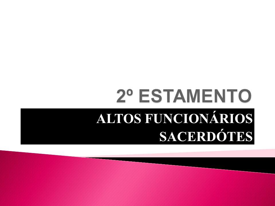 ALTOS FUNCIONÁRIOS SACERDÓTES