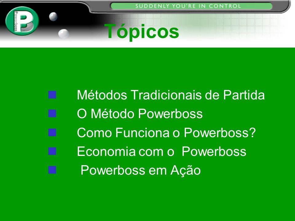 Tópicos Métodos Tradicionais de Partida O Método Powerboss