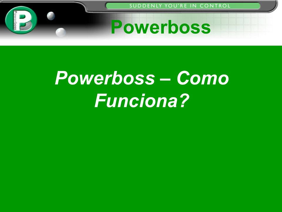 Powerboss – Como Funciona