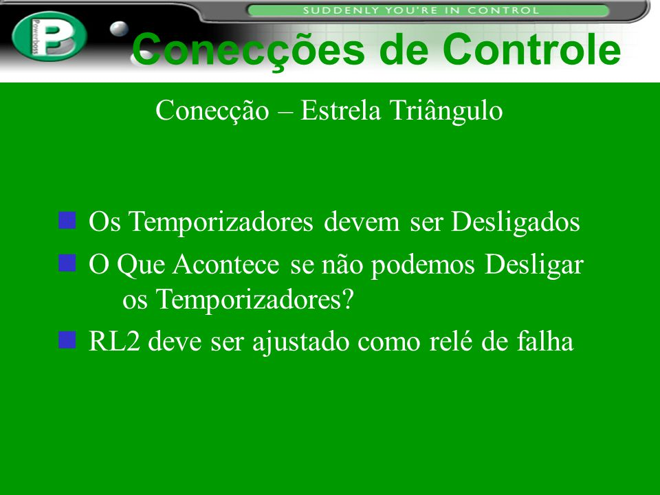 Conecções de Controle Conecção – Estrela Triângulo