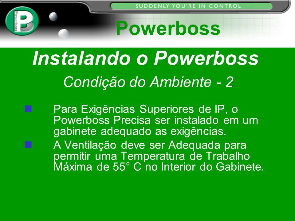 Instalando o Powerboss Condição do Ambiente - 2