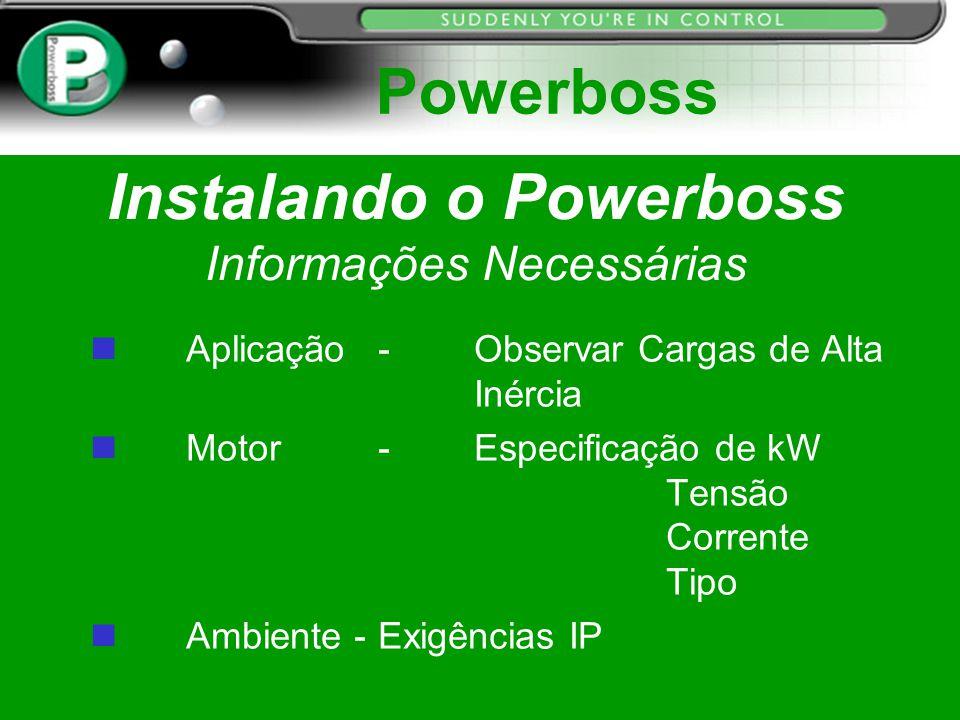 Instalando o Powerboss Informações Necessárias