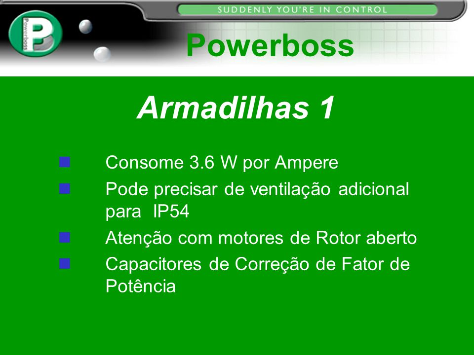Powerboss Armadilhas 1 Consome 3.6 W por Ampere