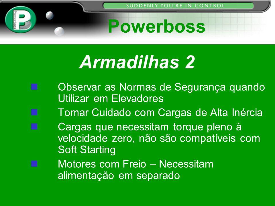 Powerboss Armadilhas 2. Observar as Normas de Segurança quando Utilizar em Elevadores. Tomar Cuidado com Cargas de Alta Inércia.