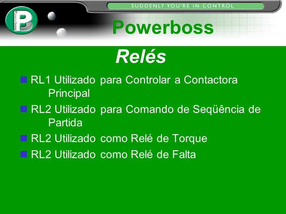 Powerboss Relés RL1 Utilizado para Controlar a Contactora Principal
