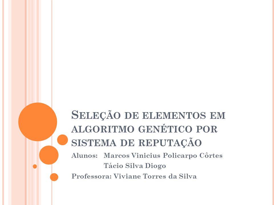 Seleção de elementos em algoritmo genético por sistema de reputação