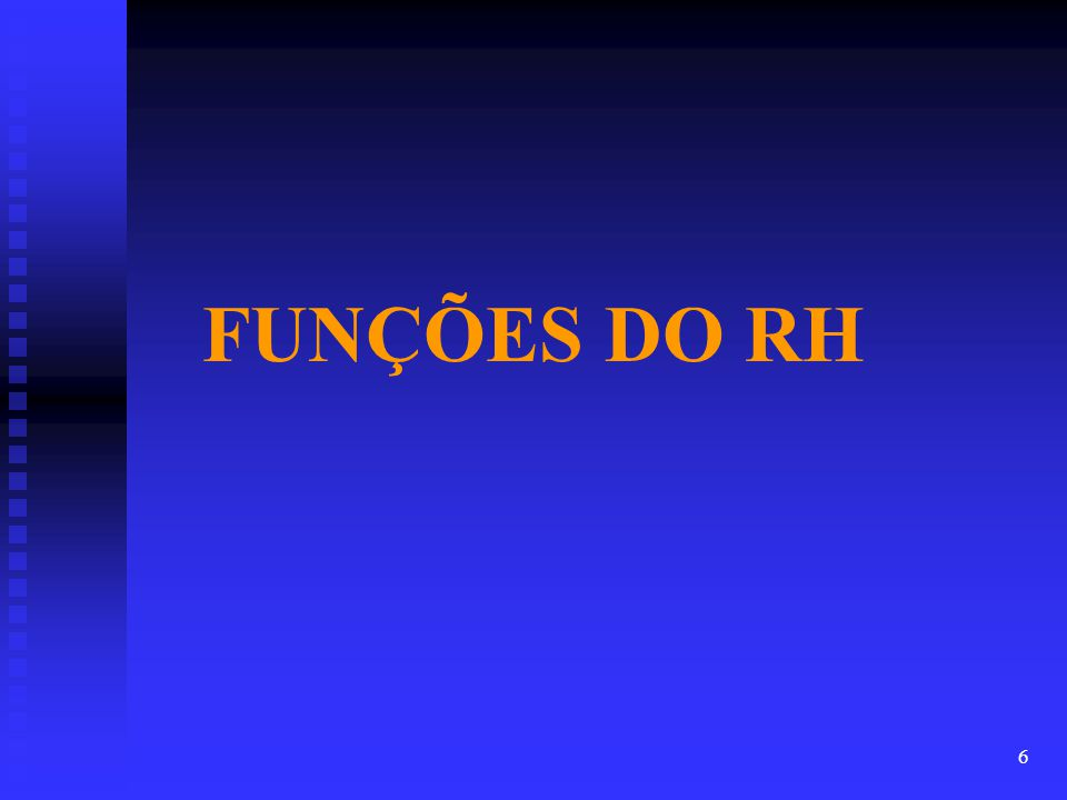 FUNÇÕES DO RH