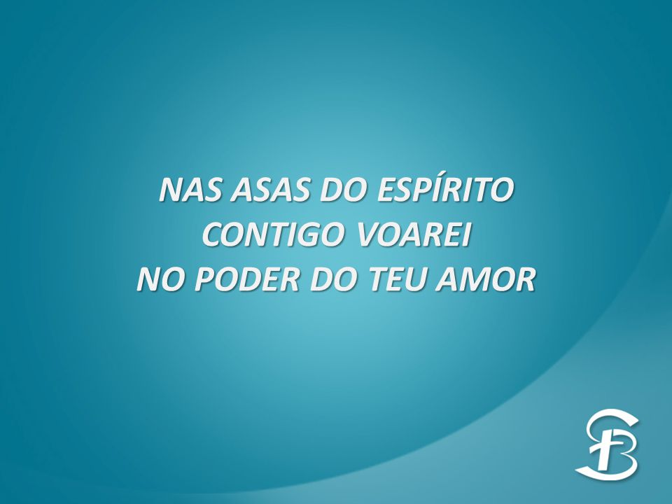 NAS ASAS DO ESPÍRITO CONTIGO VOAREI NO PODER DO TEU AMOR