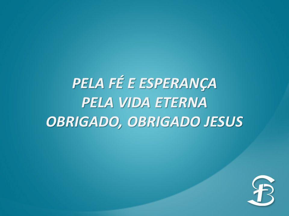 OBRIGADO, OBRIGADO JESUS