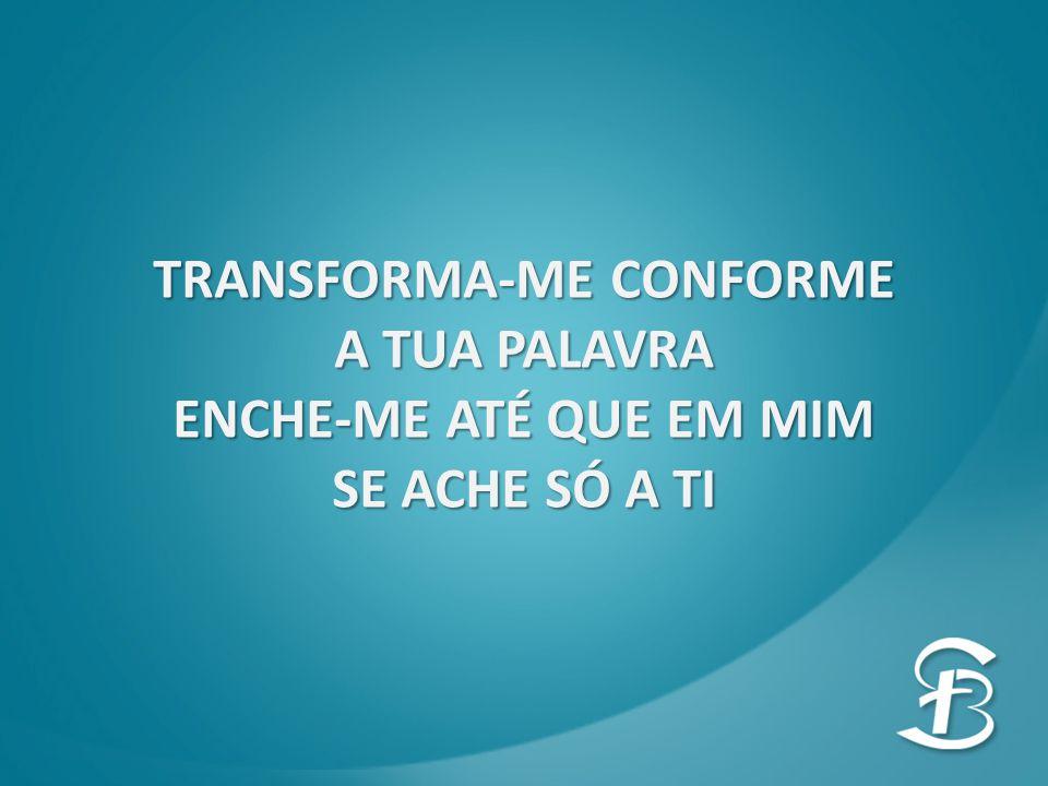 TRANSFORMA-ME CONFORME