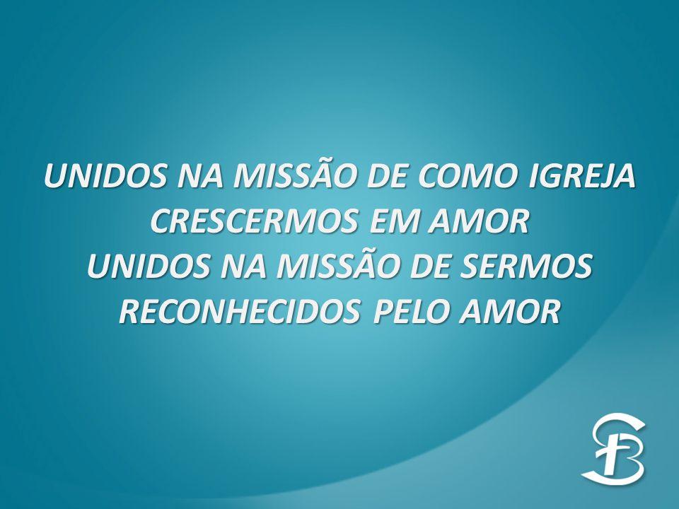 UNIDOS NA MISSÃO DE COMO IGREJA CRESCERMOS EM AMOR