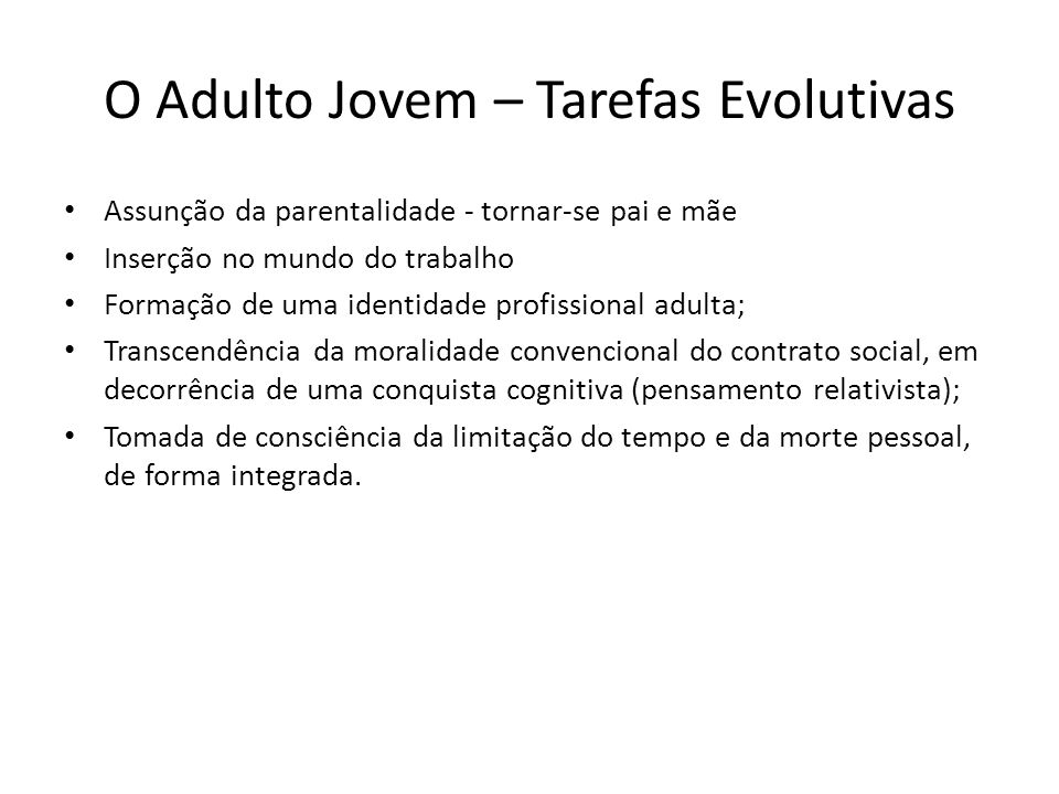 O Adulto Jovem – Tarefas Evolutivas