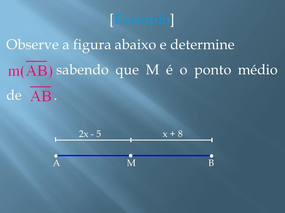 Observe a figura abaixo e determine sabendo que M é o ponto médio de .