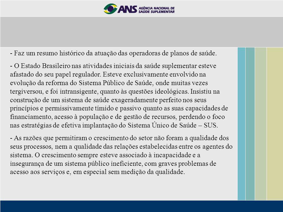 - Faz um resumo histórico da atuação das operadoras de planos de saúde.