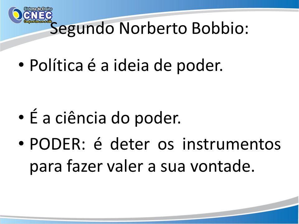 Segundo Norberto Bobbio: