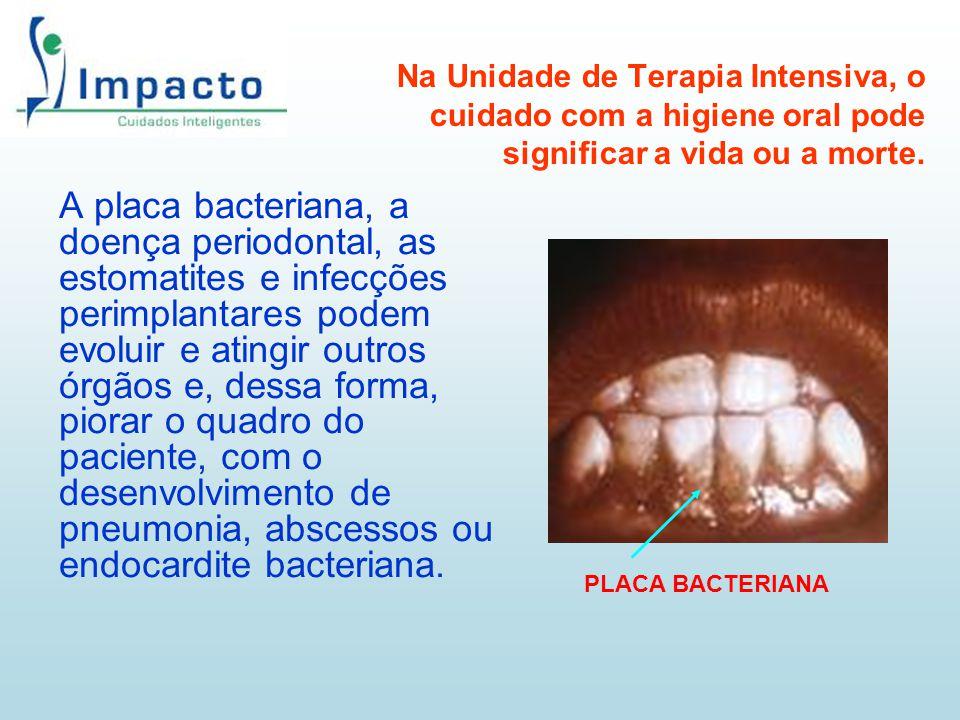 Na Unidade de Terapia Intensiva, o cuidado com a higiene oral pode significar a vida ou a morte.