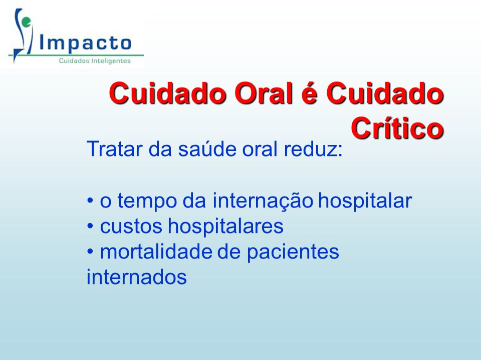 Cuidado Oral é Cuidado Crítico