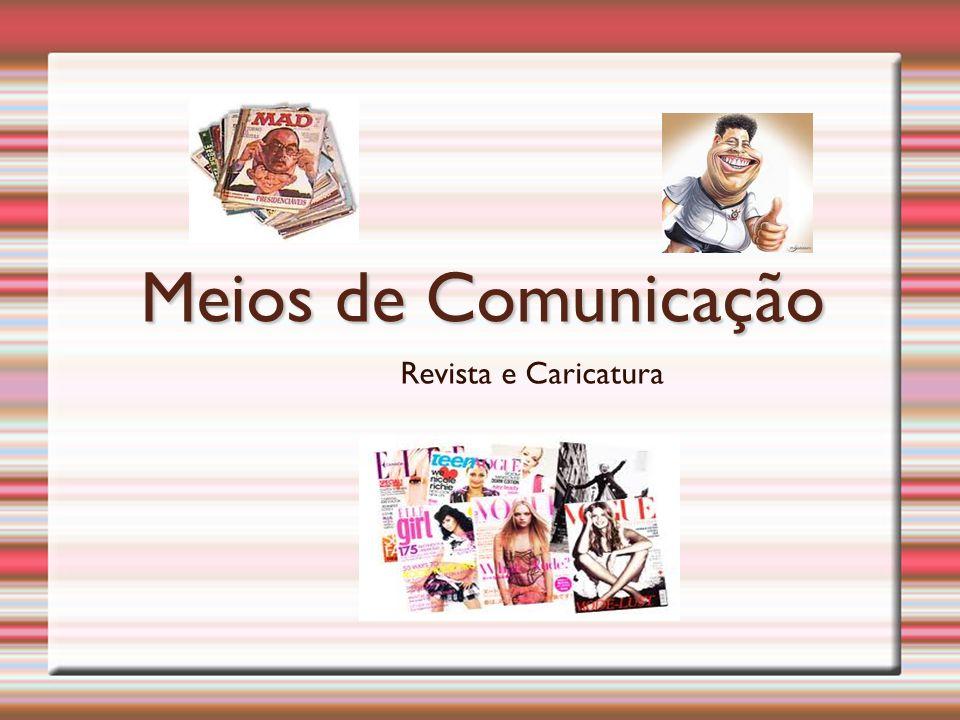 Meios de Comunicação Revista e Caricatura