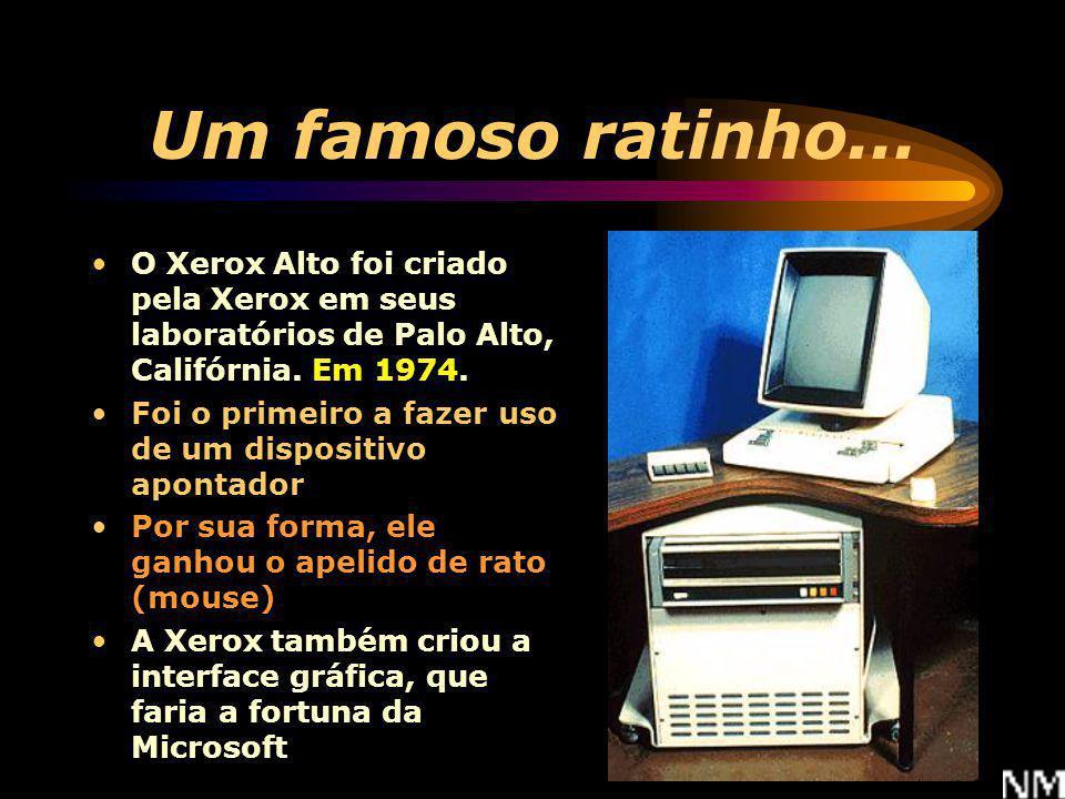 Um famoso ratinho... O Xerox Alto foi criado pela Xerox em seus laboratórios de Palo Alto, Califórnia. Em 1974.